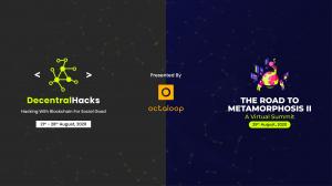Announcing DecentralHacks and The Road to Metamorphosis II